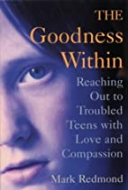 The goodness within : reaching out to…