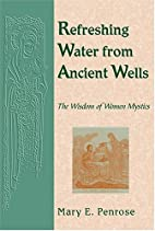 Refreshing Water from Ancient Wells: The…