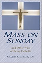 Mass on Sunday: And Other Ways of Being…