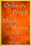 Sinetar, Marsha: Ordinary People As Monks & Mystics: Lifestyles for Spiritual Wholeness