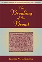 The Breaking Of The Bread: An Updated…