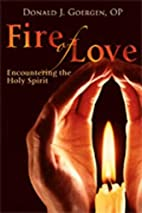 Fire of Love: Encountering the Holy Spirit…