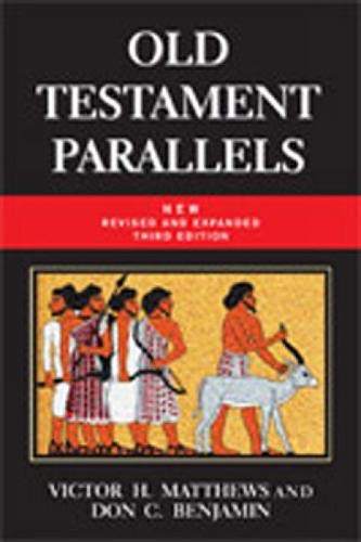 old-testament-parallels-new-revised-and-expanded-third-edition-laws-and-stories-from-the-ancient-near-east