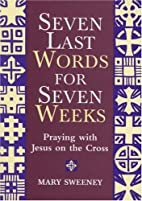 Seven Words for Seven Weeks: Praying with…