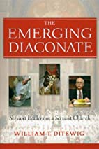 The Emerging Diaconate: Servant Leaders in a…