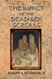Joseph A. Fitzmyer: The Impact of the Dead Sea Scrolls