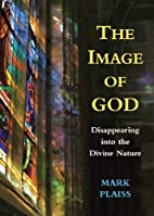 Image of God, The: Disappearing into the…