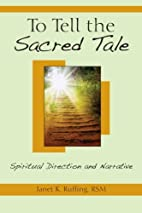 To Tell the Sacred Tale: Spiritual Direction…