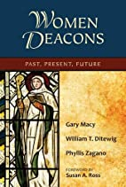 Women Deacons: Past, Present, Future by Gary…