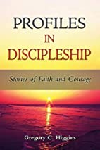 Profiles in discipleship : stories of faith…
