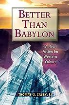 Better Than Babylon: A New Vision for…