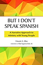 But I Don't Speak Spanish: A Narrative…