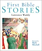 First Bible Stories by Lawrence Waddy