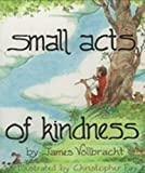 Vollbracht, James: Small Acts of Kindness