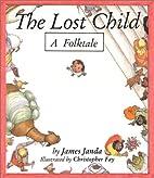 The Lost Child: A Folktale by J. Janda