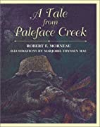 A Tale from Paleface Creek by Robert F.…