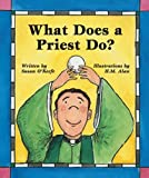 Susan Heyboer O'Keefe: What Does a Priest Do? What Does a Nun Do?: What Does a Nun Do
