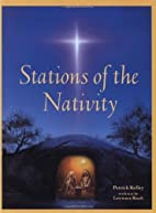Stations of the Nativity by Patrick Kelley