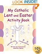 My Catholic Lent and Easter Activity Book: Reproducible Sheets for Home and School