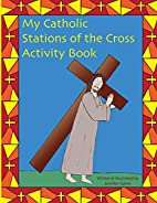 My Catholic Stations of the Cross by…