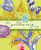 Gilmer, Maureen: The Gardener&#39;s Way: A Dayboook of Acts and Affrimations