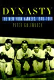 Golenbock, Peter: Dynasty: The New York Yankees, 1949-1964
