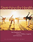 Stretching for Health: Your Handbook for…
