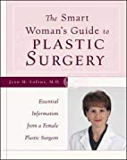 The Smart Woman's Guide to Plastic Surgery :…