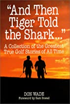 And Then Tiger Told the Shark . . .: A…