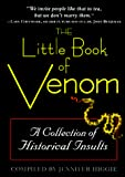 Higgie, Jennifer: The Little Book of Venom: A Collection of Historical Insults