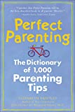 Sears, William: Perfect Parenting: The Dictionary of 1,000 Parenting Tips