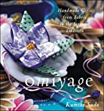Kumiko Sudo: Omiyage: Handmade Gifts from Fabric in the Japanese Tradition