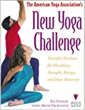Christensen, Alice: The American Yoga Association&#39;s New Yoga Challenge: Powerful Workouts for Flexibility, Strength, Energy, and Inner Discovery