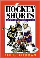 Hockey Shorts by Glenn Liebman