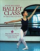 Step-by-step ballet class : an illustrated…