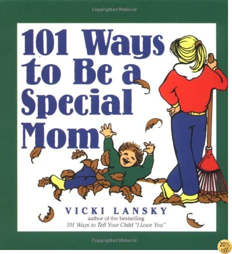 101 Ways to Be a Special Mom