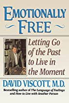 Emotionally Free : Letting Go of the Past to…