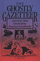 The Ghostly Gazetteer : America's Most…