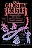 Myers, Arthur: The Ghostly Register - Haunted Dwellings Active Spirits: A Journey to America's Strangest Landmarks
