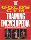 Reynolds, Bill: The Gold's Gym Training Encyclopedia