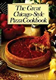 Pasquale Bruno Jr.: The Great Chicago-Style Pizza Cookbook