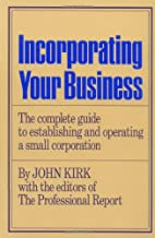 Incorporating Your Business by John Kirk