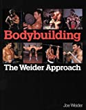 Joe Weider: Bodybuilding, the Weider Approach