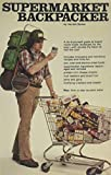 Barker, Harriett: Supermarket Backpacker