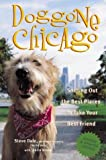 Dale, Steve: Doggone Chicago: Sniffing Out the Best Places to Take Your Best Friend