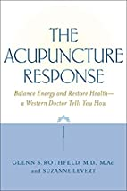 The Acupuncture Response : Balance Energy…