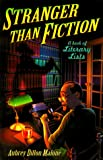 Dillon-Malone, Aubrey: Stranger Than Fiction: A Book of Literary Lists