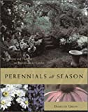 Green, Douglas: Perennials All Season: Planning and Planting an Ever-Blooming Garden
