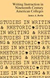 Berlin, James: Writing Instruction in Nineteenth-Century American Colleges