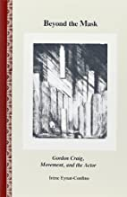 Beyond the Mask: Gordon Craig, Movement, and…